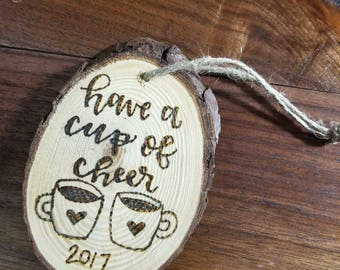 Have A Cup Of Cheer Mug Wood Oval Woodburned Christmas Ornament