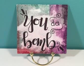You da Bomb Canvas