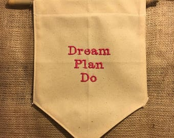 Dream Plan Do - Embroidered Wall Hanging - Custom Colours