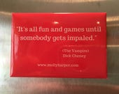 "The ""It's All Fun and Games"" Magnet"