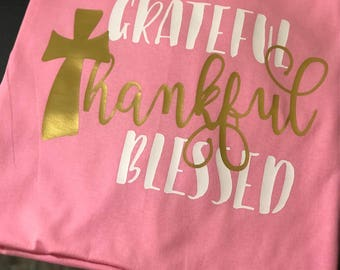 Grateful, Thankful, and Blessed Tee