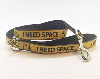 "I Need Space - 1"" wide dog leash"