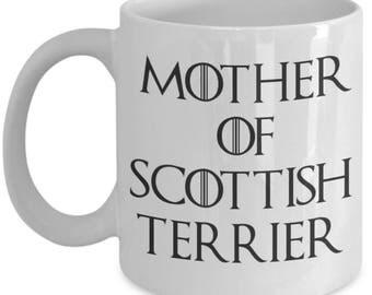 Scottish Terrier Mug - Scottish Terrier Gifts - Mother Of Scottish Terrier - Mother Of Dragons - Funny Scottish Terrier Coffee Mugs