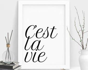 Cest La Vie(This is Life) Print, Printable Wall Art, Quote Wall Art, Quote Poster, Black Printable Quote, Cest La Vie, Typography Print