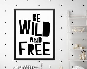 Be Wild and Free Print, Nursery Print, Nursery Wall Decor, Nursery Art, Baby Room Decor, Kids Wall Art, Digital Print Wall Art, Quote Prints