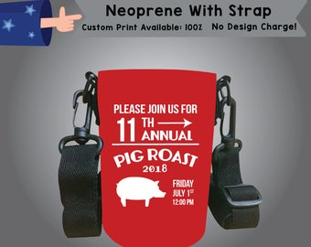 Please Join Us for 11th Annual Pig Roast Neoprene With Strap Cooler BBQ Single Side Print (Nws-BBQ01)