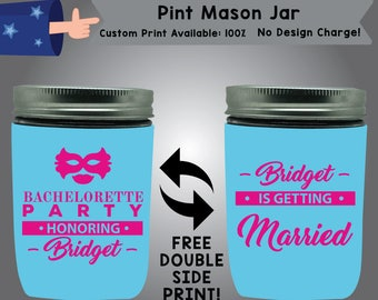 Bachelorette Party Honoring Bride Pint Mason Jar Bachelorette Cooler Double Side Print (PMJ-Bachelorette02)