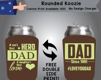 A Son's First Hero Dad A Daughter's First Love Dad Since 1991 Rounded Koozie Double Side Print (RK-Dad01)