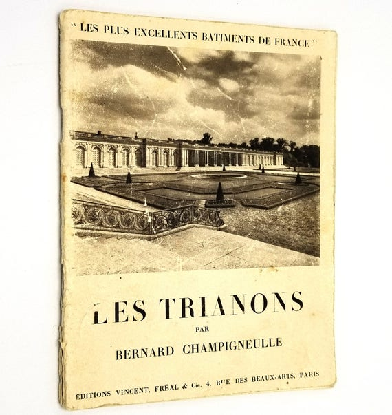 Les Trianons by Bernard Champigneulle 1948 Editions Vincent Freal & Cie French Language Travel and Tourism Versailles
