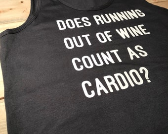 Does running out of wine count as cardio? -- tank