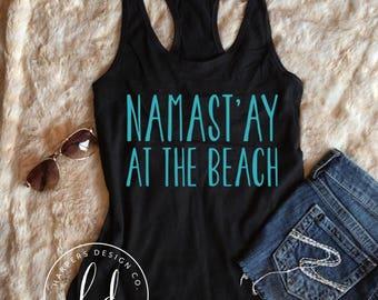 Namast'ay at the beach • Ladies tank • Summer Tank