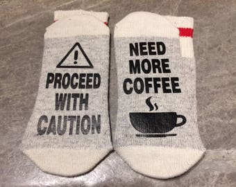 Proceed With Caution ... Need More Coffee (Socks)