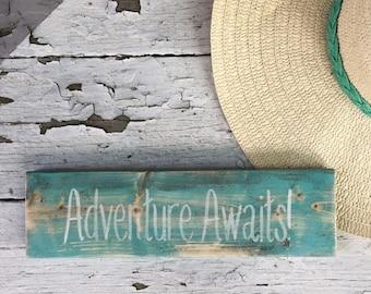 Adventure Awaits! Sign for adventure lovers, wanderlust travelers, outdoor lovers, adventure goers