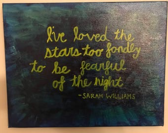"""Quote Painting on 11"""" x 14"""" Canvas: I've Loved the Stars too Fondly to be Fearful of the Night - Wall Art"""