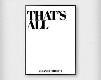 Devil Wears Prada Quote Print | Fashion | Black - White | That's All - Typography - Poster