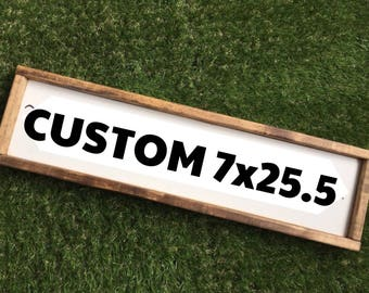 Custom sign 7 x 25.5 with your choice of quote