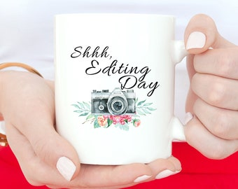 Photographer Gift, Editing Day, Photography Mug, Photographer Mug, Editing Day Mug, Coffee Mug, Photography Gift, Camera Mug, Photographer