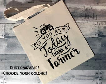 Thank a Farmer Reusable Canvas Tote Bag | Farmer's Market Grocery Tote, If You Ate Today Thank a Farmer Tote Bag, 100% Cotton Tote Bag