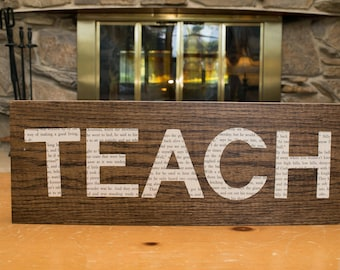 TEACH sign is perfect for the teacher in your life
