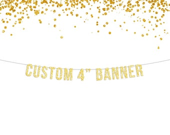 "Gold or Silver CUSTOM Glitter Banner - 4"" Letters / Customized Banner / Personalized Birthday Banner / Party Decor / Party Banner"
