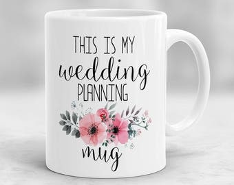 This is My Wedding Planning Mug, Fiance Mug, Wedding Gift, Engagement Gift, Bride Gift, Bride To Be Mug, Gift for Bride P103