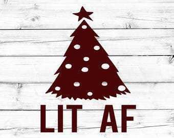 Lit AF SVG, Christmas Svg, Adult Christmas Svg, Present Svg, Merry Christmas Svg, Svg Files, Svg for Cricut, Svg for Silhouette
