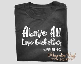 Above All Love Each Other T-Shirt , 1 Peter 4:8, Bible Verse, Love, Bible Verse Tee, Christian Tee