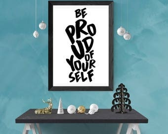 Gift for her, quote, Inspirational quote, Printable quotes, Be Proud Of Yourself, motivational, Instant download, Digital download