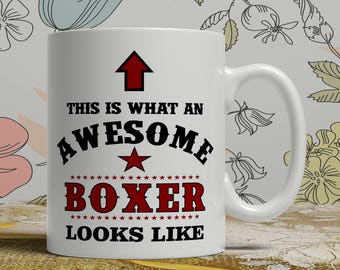 Awesome boxer mug boxer gift mug boxer coffee mug boxer gift idea boxing mug boxing coffee mug boxing gift idea  E1053 boxer