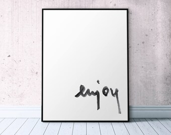 Enjoy Brush Lettering, Affiche Noir et Blanc Printable, Appartment Decorating Print Trending Now Wall Art, Guest Room Decor Nordic Style
