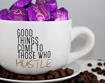 Motivational-Good Things Come-To Those Who-Hustle-Coffee Mug