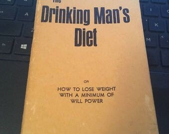 1965 The Drinking Man's Diet, How to lose weight with a minimum of will power