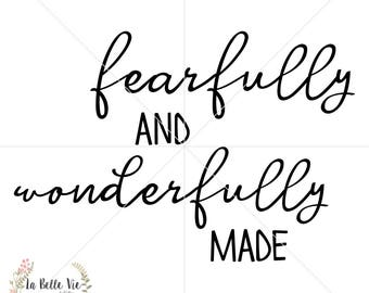 Fearfully and Wonderfully Made - Psalms 139:14 SVG & PNG files