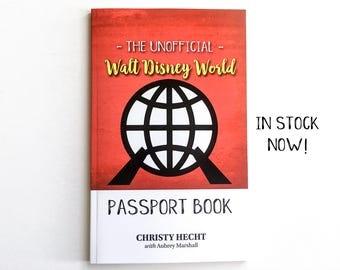 The Unofficial Walt Disney World Passport Book