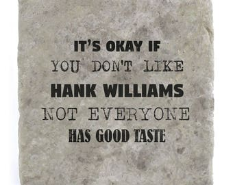 It's OK if you don't like Hank Williams Marble Tile Coaster