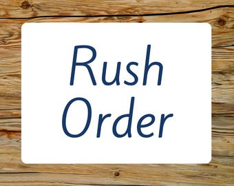 Rush Order, Rush My Order, Rush Fee, Rush Order Fee, Rush My Order Please, Fast Shipping, Quick Shipping, Quick Ship