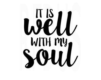 it is well with my soul svg, Inspirational quote svg, cricut cutting file, vector file, diy shirt, diy mug, diy sign, soul svg, cute file