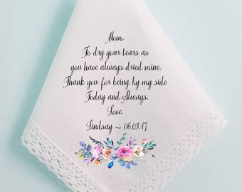 Mother of the Bride Wedding Handkerchief, Mom Handkerchief, To dry your tears, as you have always dried mine, PRINTED, hankerchief,80