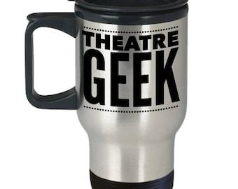 Theatre Geek Gift - Funny Theatre Gift - Theatre Travel Mug - Theatre Coffee Mug - Theatre Geek