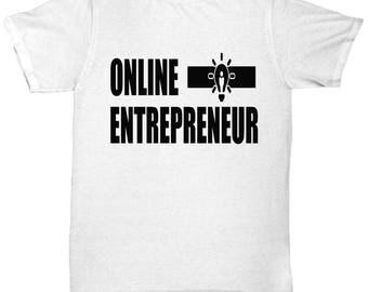 Online Entrepreneur Tee Shirt- Cool Tee Shirt Graphic Design