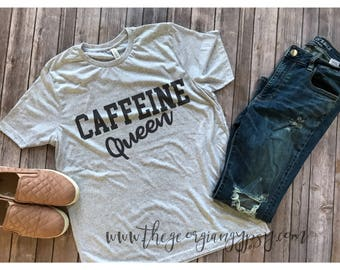 Caffeine Queen tshirt | Caffeine Queen Shirt | Caffeine Queen | Coffee lover shirt | Coffee Lover Tshirt | Ladies Coffee shirt