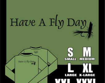 T-Shirt: Have A Fly Day