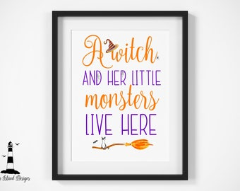 Witch and her little Monsters live here, Halloween Witch and monsters printable, Halloween Decor, Halloween Printable, Witch