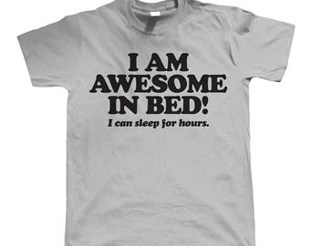 Awesome in bed Mens / Womens T-shirt High Quality Fashion Style Hand Crafted Apparel Bulk Orders Discounts !