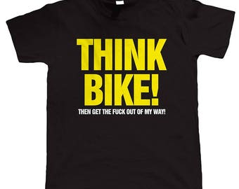 Think bike! Mens / Womens T-shirt High Quality Fashion Style Hand Crafted Apparel Bulk Orders Discounts !
