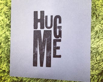 Hand made Hug Me Card
