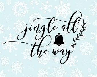 Sale! Jingle all the way SVG - Jingle DXF - Bell Floral Clipart - Christmas Time SVG Files - Svg Files for Silhouette Cameo or Cricut