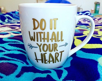 Do It With All Your Heart Mug