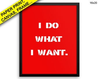 I Do What I Want Printed Poster I Do What I Want Framed I Do What I Want Canvas I Do What I Want strong headed Printed Poster I Do Decor