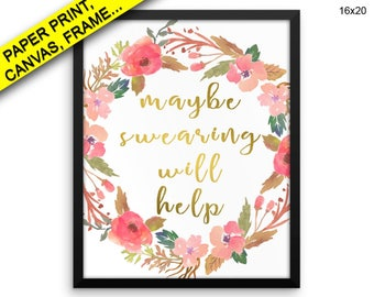 Maybe Swearing Will Help Canvas Art Maybe Swearing Will Help Printed Maybe Swearing Will Help Funny Art Maybe Swearing Will Help Funny Print